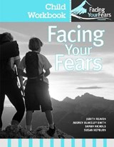 Facing Your Fears Child Workbook Pack | Judy Reaven |