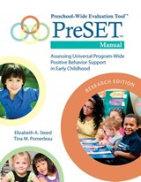 Preschool-wide Evaluation Tool Preset Manual: Research Edition | Steed, Elizabeth A.; Pomerleau, Tina M. |