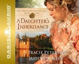 A Daughter's Inheritance | Peterson, Tracie ; Miller, Judith |