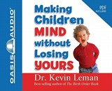 Making Children Mind Without Losing Yours | Kevin Leman |