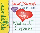 Heartsongs Collection | Mattie J. T. Stepanek |