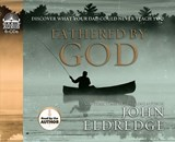 Fathered by God | John Eldredge |