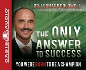 The Only Answer to Success | Leonard Coldwell |