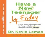 Have a New Teenager by Friday | Kevin Leman |