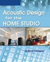 Acoustic Design for the Home Studio | Mitch Gallagher |