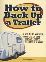 How to Back Up a Trailer | Kurt Anderson |