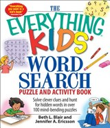 The Everything Kids' Word Search Book | Blair, Beth L. ; Ericsson, Jennifer A. |