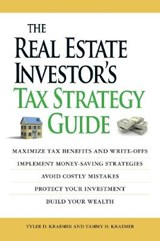 The Real Estate Investor's Tax Strategy Guide | Kraemer, Tyler D. ; Kraemer, Tammy H. |