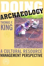 Doing Archaelolgy | Thomas F. King |