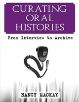 Curating Oral Histories | Nancy MacKay |