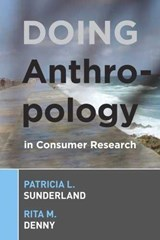 Doing Anthropology in Consumer Research | Sunderland, Patricia L. ; Denny, Rita M. |