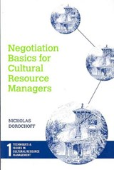 Negotiation Basics for Cultural Resource Managers | Nicholas Dorochoff |