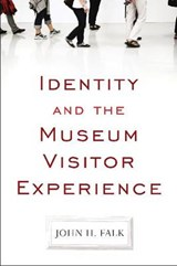 Identity and the Museum Visitor Experience | John H. Falk |