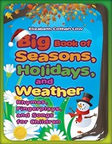 Big Book of Seasons, Holidays, and Weather | Elizabeth Cothen Low |