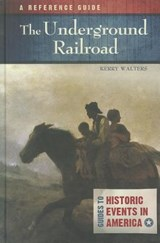 The Underground Railroad | Kerry S. Walters |