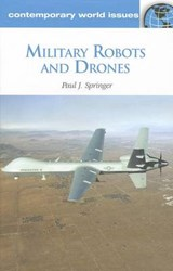 Military Robots and Drones | Paul J. Springer |
