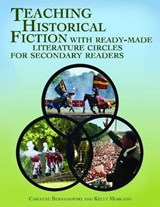Teaching Historical Fiction With Ready-Made Literature Circles for Secondary Readers | Bernadowski, Carianne ; Morgano, Kelly |