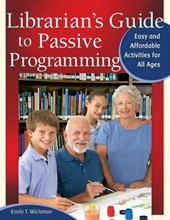 Librarian's Guide to Passive Programming | Emily T. Wichman |