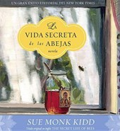 La Vida Secreta de las Abejas = Secret Life of Bees | Sue Monk Kidd |