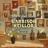 When I Get Home | Garrison Keillor |