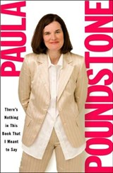 There's Nothing in This Book That I Meant to Say | Paula Poundstone |