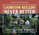Never Better | Garrison Keillor |