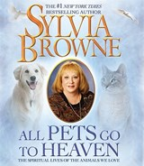 All Pets Go to Heaven | Sylvia Browne |