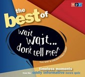 The Best of Wait Wait... Don't Tell Me!