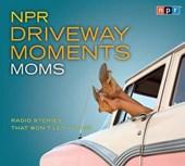 NPR Driveway Moments Moms