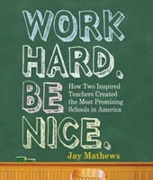 Work Hard. Be Nice. | Jay Mathews |