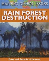Rain Forest Destruction | Littlewood, Peter ; Littlewood, Antonia |