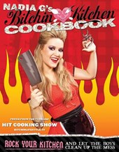 Nadia G's Bitchin' Kitchen Cookbook