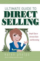 Ultimate Guide to Direct Selling | Karen Phelps |