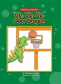 Up, Up, Up, Dear Dragon | Margaret Hillert |