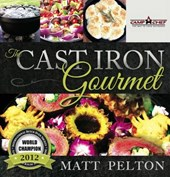 The Cast Iron Gourmet | Matt Pelton |