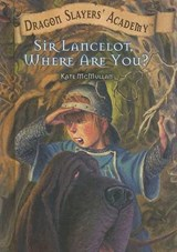 Sir Lancelot, Where Are You? | Kate McMullan |
