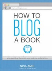 How to Blog a Book | Nina Amir |