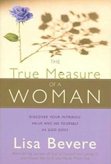 The True Measure of a Woman | Lisa Bevere |