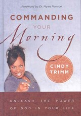Commanding Your Morning | Cindy Trimm |
