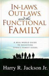 In-Laws, Outlaws, and the Functional Family | Jackson, Harry R., Jr. |