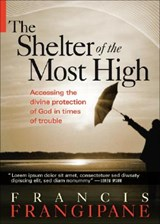 The Shelter of the Most High | Francis Frangipane |