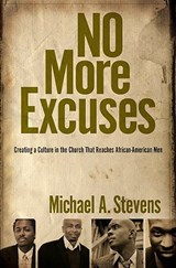 No More Excuses | Michael A. Stevens |