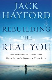 Rebuilding the Real You | Jack W. Hayford |