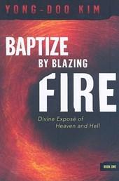 Baptize by Blazing Fire