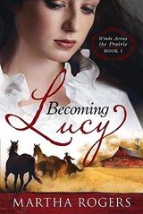 Becoming Lucy | Martha Rogers |