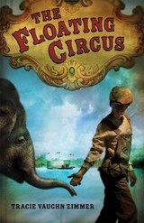 The Floating Circus | Tracie Vaughn Zimmer |