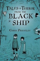 Tales of Terror from the Black Ship | Chris Priestley |