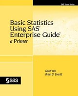 Basic Statistics Using SAS Enterprise Guide | Geoff Der |