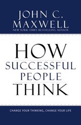 How Successful People Think | John C. Maxwell |