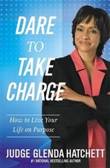Dare to Take Charge | Glenda Hatchett |